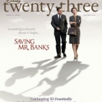 D23 Celebrates 50th Anniversary of 'Mary Poppins' and the Release of 'Saving Mr. Banks' with a Special Winter Edition of 'Disney twenty-three' Magazine