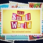 Disney Interactive Launches Online Animated Series 'it's a small world: the animated series'