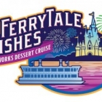 New Ferrytale Wishes Dessert and Fireworks Cruise Announced for Walt Disney World Resort