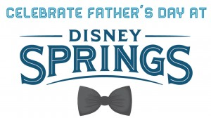 fathers day at disney springs