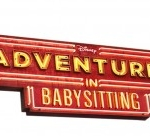100th Disney Channel Original Movie, 'Adventures in Babysitting,' Premieres June 24