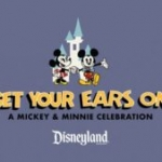 'Get Your Ears On' – A New Mickey and Minnie Celebration Coming to Disneyland